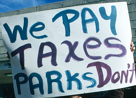We pay taxes, parks don't. That's why... /img/we_pay_taxes_parks_dont.png
